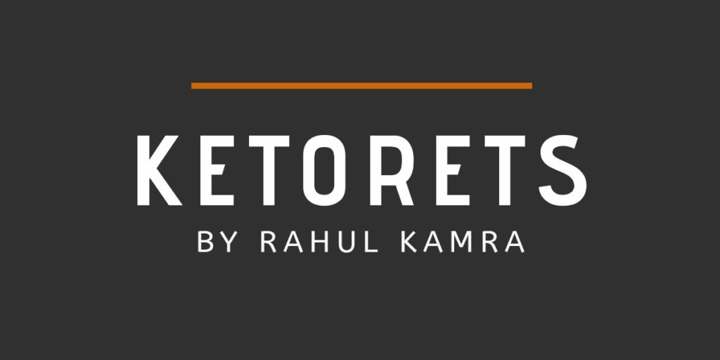 Ketorets by Rahul Kamra